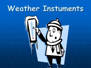 Weather Instuments