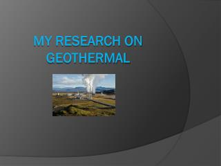 My research on geothermal