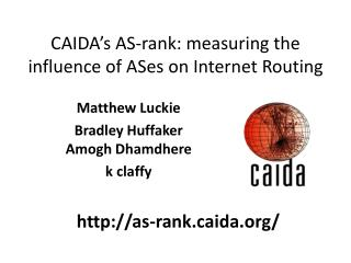 CAIDA's AS-rank: measuring the influence of ASes on Internet Routing
