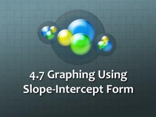 4.7 Graphing Using Slope-Intercept Form