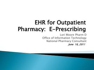 EHR for Outpatient Pharmacy:   E-Prescribing