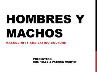 HOMBRES Y MACHOS