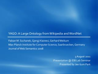 YAGO: A Large Ontology from Wikipedia and  WordNet