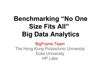 "Benchmarking ""No One Size Fits All"" Big Data Analytics"