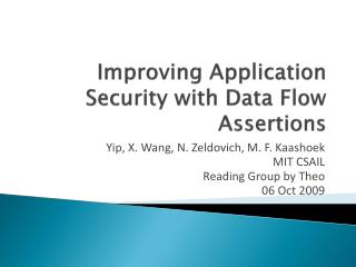 Improving Application Security with Data Flow Assertions
