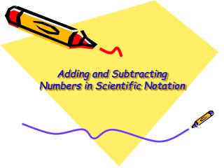 Adding and Subtracting Numbers in Scientific Notation