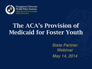The ACA's Provision of Medicaid for Foster Youth