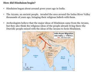 How did Hinduism begin ? Hinduism began  about  around 4000  years ago in India.