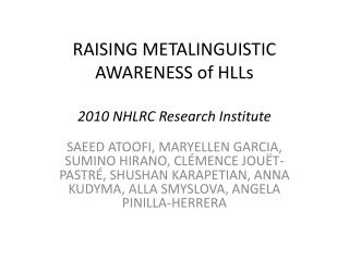 RAISING METALINGUISTIC AWARENESS of  HLLs 2010 NHLRC Research Institute