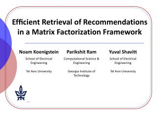 Efficient Retrieval of Recommendations in a Matrix Factorization Framework
