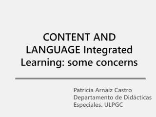 CONTENT AND  LANGUAGE  Integrated Learning :  s ome concerns