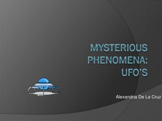 Mysterious Phenomena: UFO�s