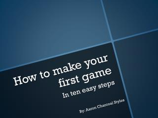 How to make your first game