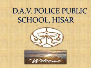 D.A.V. POLICE PUBLIC SCHOOL, HISAR