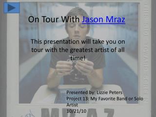 On Tour With  Jason Mraz