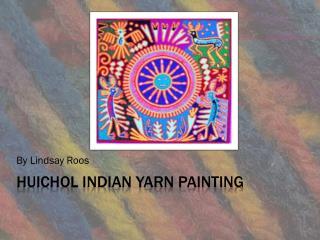 Huichol Indian Yarn painting