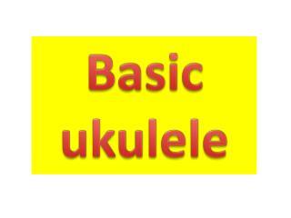 Basic ukulele