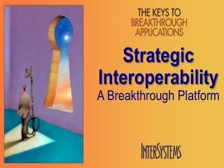Strategic Interoperability A Breakthrough Platform
