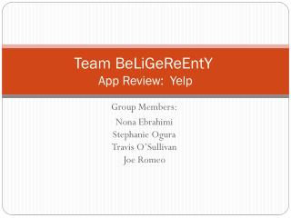 Team  BeLiGeReEntY App Review:  Yelp