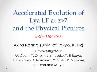 Accelerated Evolution of  Lya  LF at z>7 and the Physical  P ictures