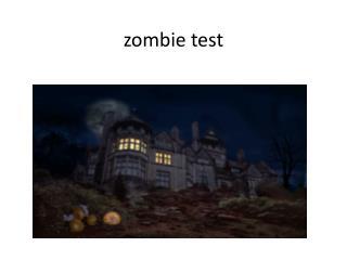 zombie test
