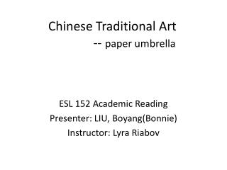 Chinese Traditional Art               --  paper umbrella