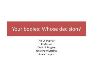 Your bodies: Whose decision?