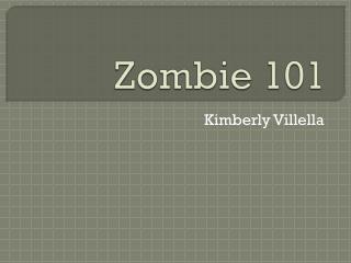 Zombie 101