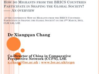 Dr  Xiangqun  Chang  Co-Director of China in Comparative  Perspective Network (CCPN),  LSE