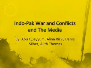 Indo-Pak War and Conflicts  and The Media