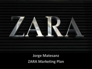 Jorge  Matesanz ZARA Marketing Plan