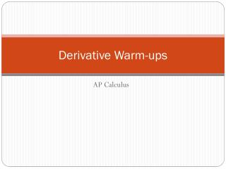 Derivative Warm-ups