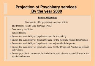 Projection of Psychiatry services By the year 2000