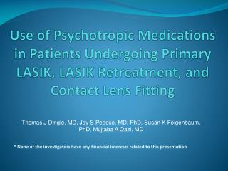 Use of Psychotropic Medications in Patients Undergoing Primary LASIK, LASIK Retreatment, and Contact Lens Fitting