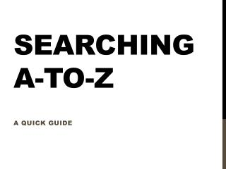 Searching A-to-Z