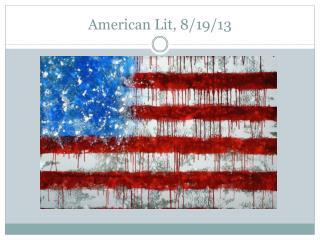 American Lit, 8/19/13
