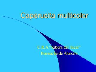 Caperucita multicolor