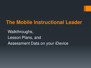 The Mobile Instructional Leader