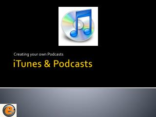 iTunes & Podcasts