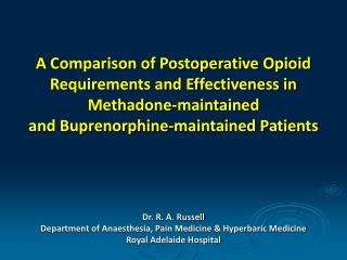 A Comparison of Postoperative Opioid Requirements and Effectiveness in
