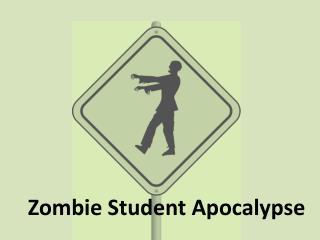 Zombie Student Apocalypse