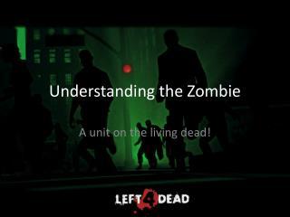 Understanding the Zombie
