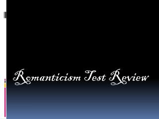Romanticism Test Review