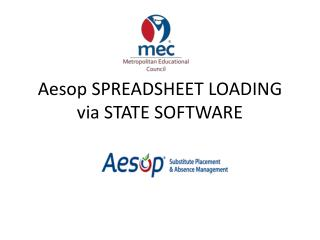 Aesop SPREADSHEET LOADING  via STATE SOFTWARE