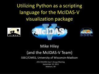 Utilizing Python as a scripting language for the  McIDAS -V visualization package