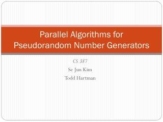 Parallel Algorithms for Pseudorandom Number Generators