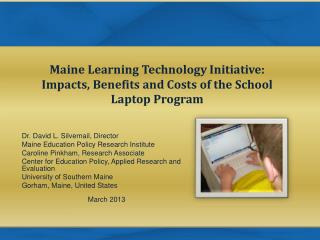 Maine Learning Technology  Initiative:  Impacts,  Benefits and Costs of the School Laptop Program