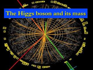 The  Higgs  boson  and its mass