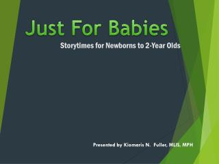 Storytimes  for Newborns to 2-Year Olds