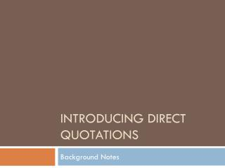Introducing direct quotations